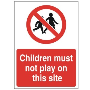 Children Must Not Play On This Site - Health and Safety Sign (PRC.05)