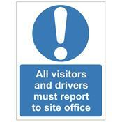 All Visitors and Driver Must Report to Site Office - Health and Safety Sign (MAC.09)