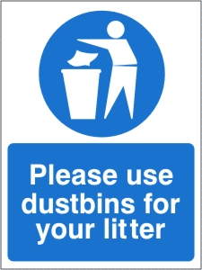 Please Use Dustbins For Your Litter Health And Safety Sign