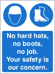No Hard Hats, No Boots, No Job.  Your Safety is our Concern.  Health and Safety Sign (MAP.27)