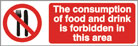 The Consumption of Food and Drink is Forbidden in This Area - Health & Safety Sign (PRG.02)