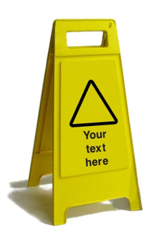 Your Wording' - Free Standing Health and Safety Sign (FS3.01B)