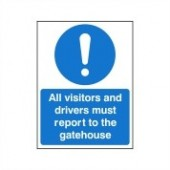 All Visitors And Drivers Must Report To The Gatehouse - Health and Safety Sign (MAC.61)