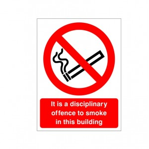 It Is A Disciplinary Offence To Smoke In This Building - Health and Safety Sign (PRS.20) - Clear and concise signs for amazing value for money prices from Safety Services Direct! Only £1.75, order yours NOW!