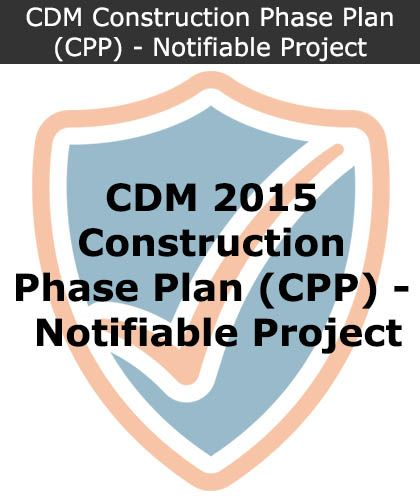 CDM Construction Phase Plan (CPP) - Notifiable Project