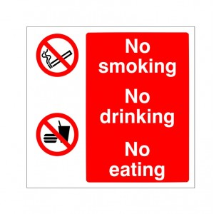 No Smoking No Eating No Drinking - Health and Safety Sign