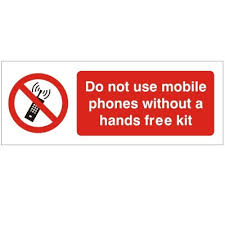 Do Not Use Mobile Phones Without A Hands Free Kit - Health and Safety Sign (PRG.31)