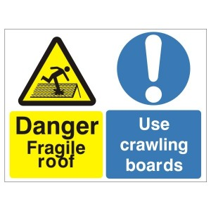 Danger Fragile Roof Use Crawling Boards - Health and Safety Sign (MUL.18)