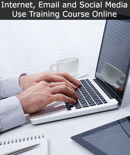Internet, Email and Social Media Use Training Course