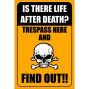 Is There Life After Death? - Funny Health & Safety Sign (JOKE022) 200x300mm