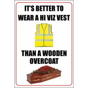 Its Better To Wear A Hi Viz Vest Funny Health Amp Safety Sign