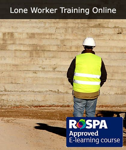 Lone Working Online ELearning Health and Safety Course - Approved by RoSPA