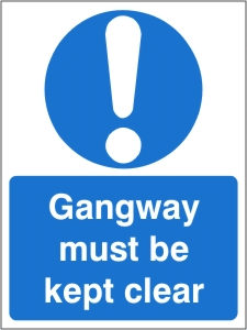 Gangway Must be Kept Clear - Health and Safety Sign (MAA.15)