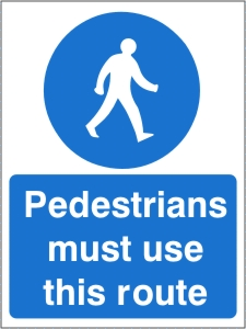 Pedestrians Must Use this Route - Health and Safety Sign (MAC.16)