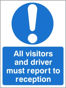All Visitors and Driver Must Report to Reception - Health and Safety Sign (MAC.33)