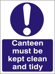 Canteen Must be Kept Clean and Tidy - Health and Safety Sign (MAG.12)