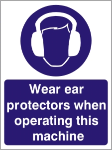 Wear Ear Protectors when Operating this Machine - Health and Safety Sign (MAP.16)