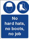 No Hard Hats, No Boots, No Job - Health and Safety Sign (MAP.26)