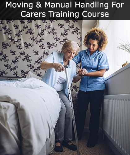 Moving and Manual Handling Training For Carers & Care Workers