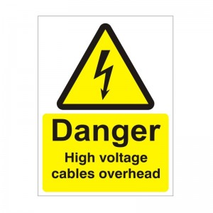 Danger High Voltage Cables Overhead - Health and Safety Sign (WAE.37)