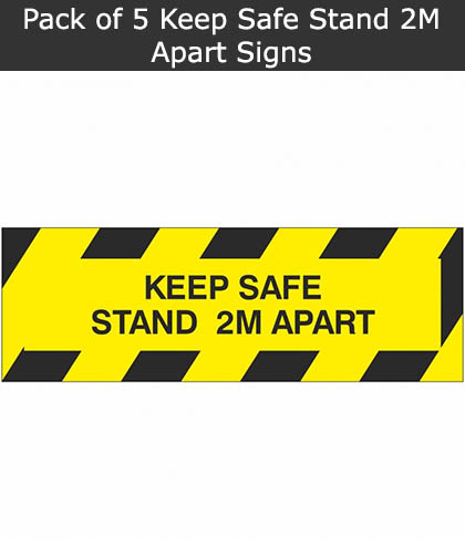 Pack of 5 Keep Safe Stand 2M Apart Signs