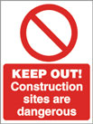 KEEP OUT! Construction Sites Are Dangerous - Health & Safety Sign (PRC.02)