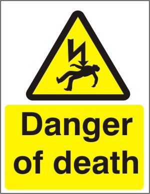 Danger of Death - Health and Safety Sign (WAE.03)