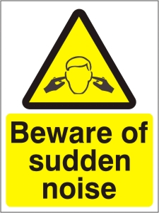 Beware of Sudden Noise - Health and Safety Sign (WAG.25)