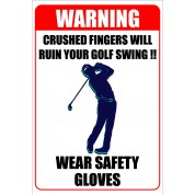 Warning Crushed Fingers Will Ruin Your Golf Swing - Funny Health and Safety Sign (JOKE043) 200x300mm