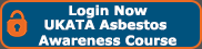 Login Now to take your ukata asbestos awareness course